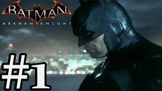Batman: Arkham Knight - Gameplay Walkthrough Part 1 - Xbox One [ HD ]