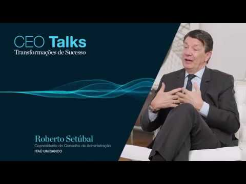 CEO Talks: Roberto Setúbal, Copresidente do Conselho de Administração do Itaú Unibanco