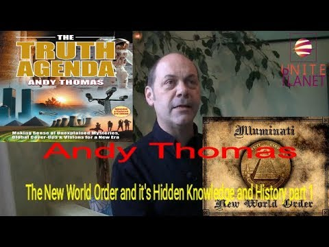 Andy Thomas - The New World Order and it's hidden knowledge and history part 1