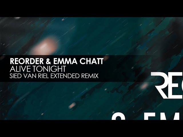ReOrder & Emma Chatt - Alive Tonight (Sied van Riel Extended Remix)