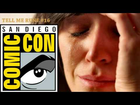 Tell Me RUNE 16: San Diego Comic Con Sob Stories and A Night with My Ex