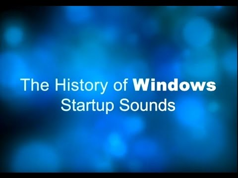 The History of Windows Startup Sounds - versions 1 to 10
