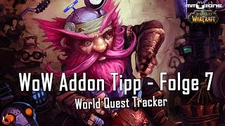 WoW Addon Tipp - Folge 7 - World Quest Tracker [German/Deutsch]