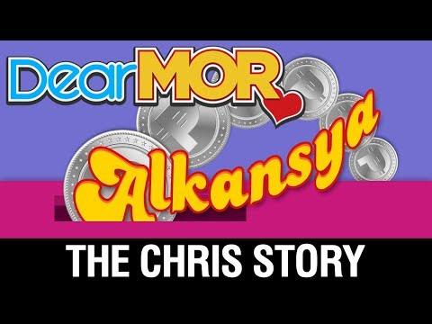 "Dear MOR: ""Alkansya"" The Chris Story 10-27-17"