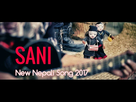 New Nepali Song - SANI | Deepak Bajracharya | Official Music Video