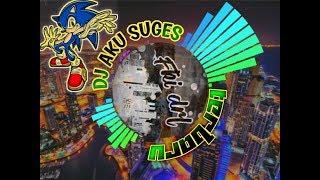 Download lagu DJ AKU SUGES  BASS MANTUL