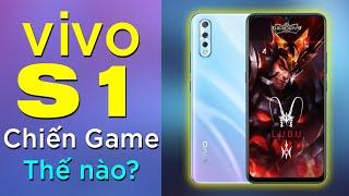Đánh giá khả năng chiến game Vivo S1: Game thủ có nên chọn?