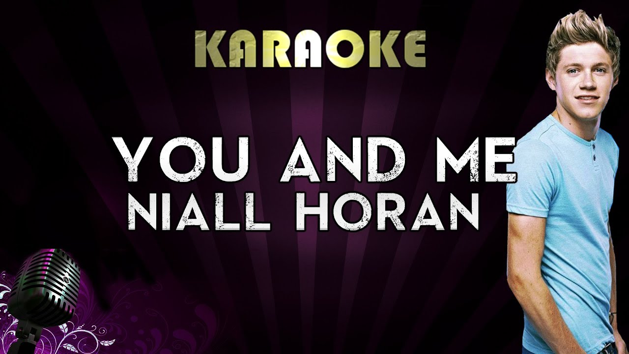 Niall Horan - You and Me | HIGHER Key Karaoke Instrumental Lyrics Cover  Sing Along