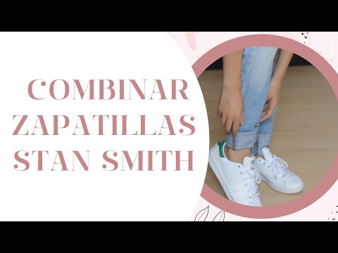 Cómo combinar zapatillas Adidas Stan Smith y similares
