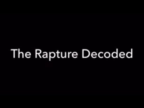 The Rapture can't occur until on or after January 20 2018