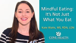 Mindful Eating: It's Not Just What You Eat