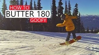 How to Butter 180 - Snowboarding Tricks Goofy