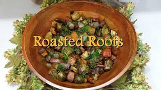 Roasted Roots- Vegan, Easy & Delicious!