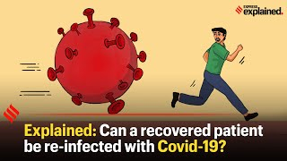 Explained: Can a recovered patient be re-infected with Covid-19?