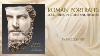 Inside the Catalogue—Roman Portraits: Sculptures in Stone and Bronze