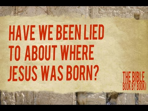 Have We Been Lied To About Where Jesus Was Born?