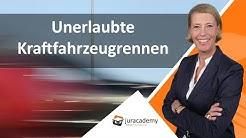 Unerlaubte Kraftfahrzeugrennen ► juracademy.de