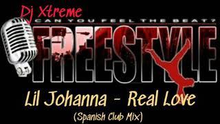 Lil Johanna - Real Love (Spanish Club Mix) Freestyle