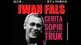 Iwan Fals Cerita Sopir Truk Indonesia otomotifmagz com