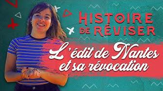 L'édit de Nantes et sa révocation - Histoire de réviser