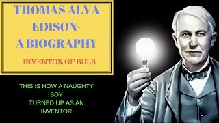 THOMAS ALVA EDISON-THE BIOGRAPHY | THE MM CHANNEL