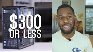 Building a Gaming PC for $300 or less - The obvious solution!