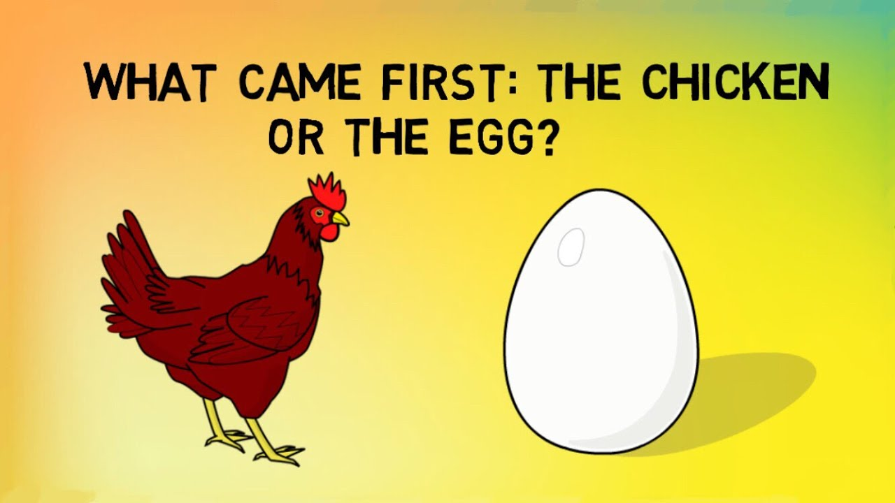 "who came first the chicken orthe The chicken or the chicken egg 2 the chicken or the egg 3 ""do all paradoxical questions which came first the chicken or the egg need a paradoxical."