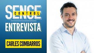 Carles Combarros, CEO de Xarxa Capital | SENSE CONTROL #114 - 23-12-2020