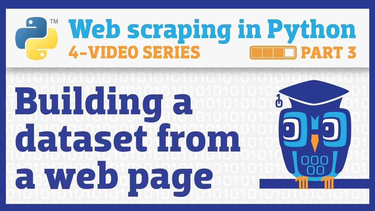 Web scraping in Python (Part 3): Building a dataset
