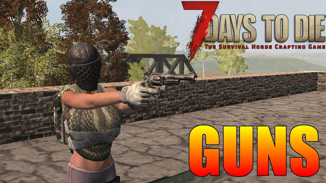 how to make guns in 7 days to die