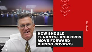 How Should Tenants/Landlords Move Forward During Covid-19