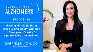 Gaining Muscle (& Brain) While Losing Weight with Age - Sarcopenic Obesity & Optimal Body...