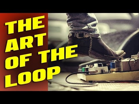 Why You're NOT Able to Use a Looper Pedal (THE ART OF THE LOOP)