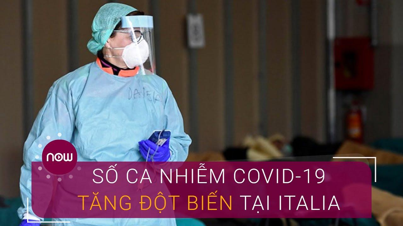 Cập nhật Covid-19 ngày 15/3: Số ca nhiễm Covid-19 tăng đột biến tại Italia   VTC Now