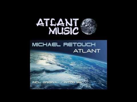 Michael Retouch - Atlant (Original Mix) [Atlant Music]