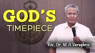 God's timepiece - Rev. Dr. M A Varughese