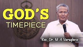 God's timepiece - Rev. Dr. M A Varughese