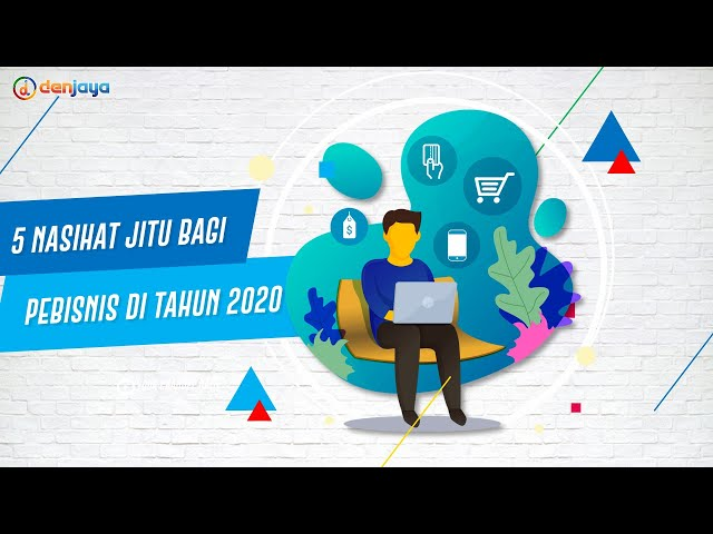 Nasehat Agar Bisnis Laris Di Tahun 2020 Denjaya
