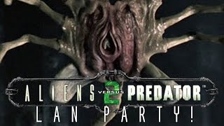 Aliens Versus Predator 2: Primal Hunt LAN Party | FACE WANG LAN PARTY!
