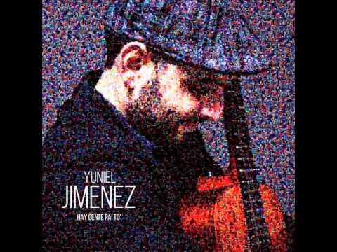 "Changui Son ""Hay Gente Pa To"" Yuniel Jimenez"