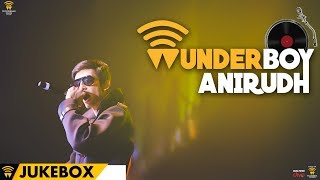 Wunderboy Anirudh - Jukebox | Anirudh Ravichander | Wunderbar Films