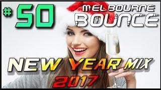New Year Mix 2017   Mega Pompa Nie jest Zła / Melbourne Bounce #50