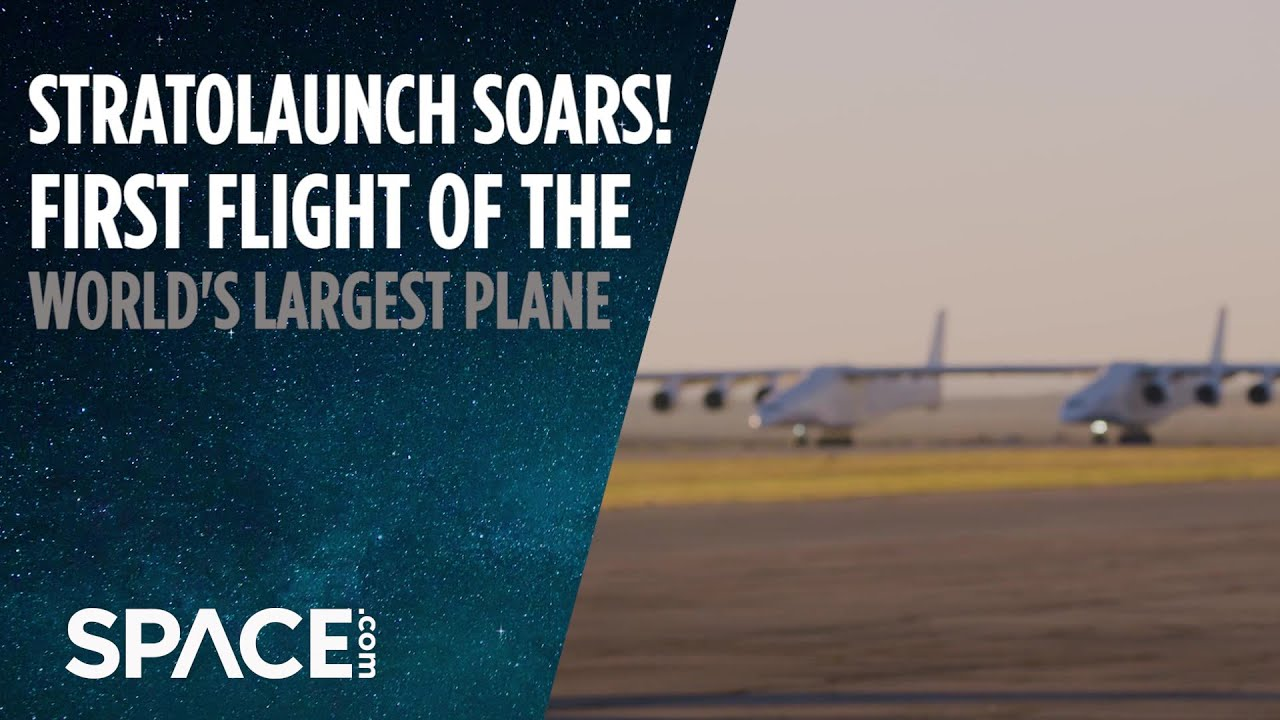 Stratolaunch Flies World's Largest Plane for the First Time