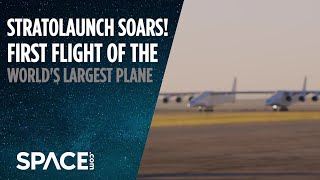 Stratolaunch Soars! World's Largest Plane Flies for First Time