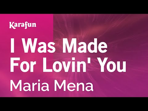 Karaoke I Was Made For Lovin' You - Maria Mena *