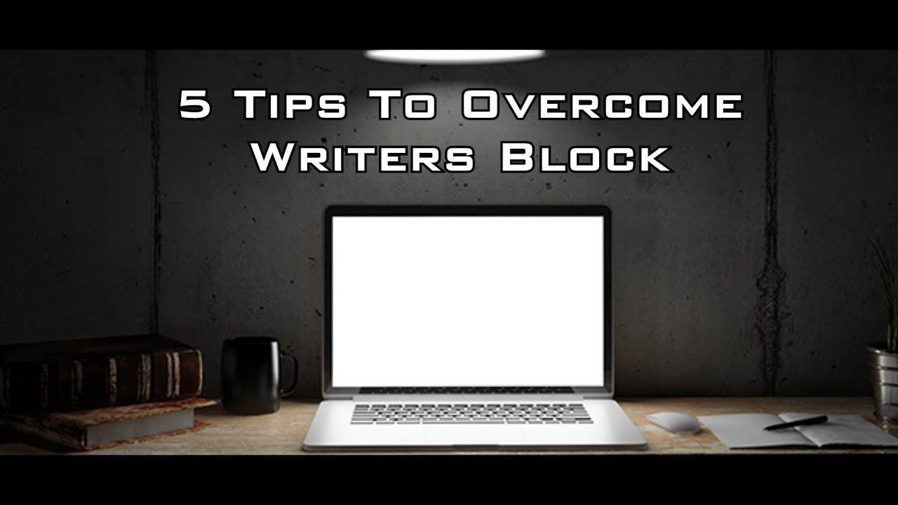 5 Tips To Overcome Writers Block (EDM)