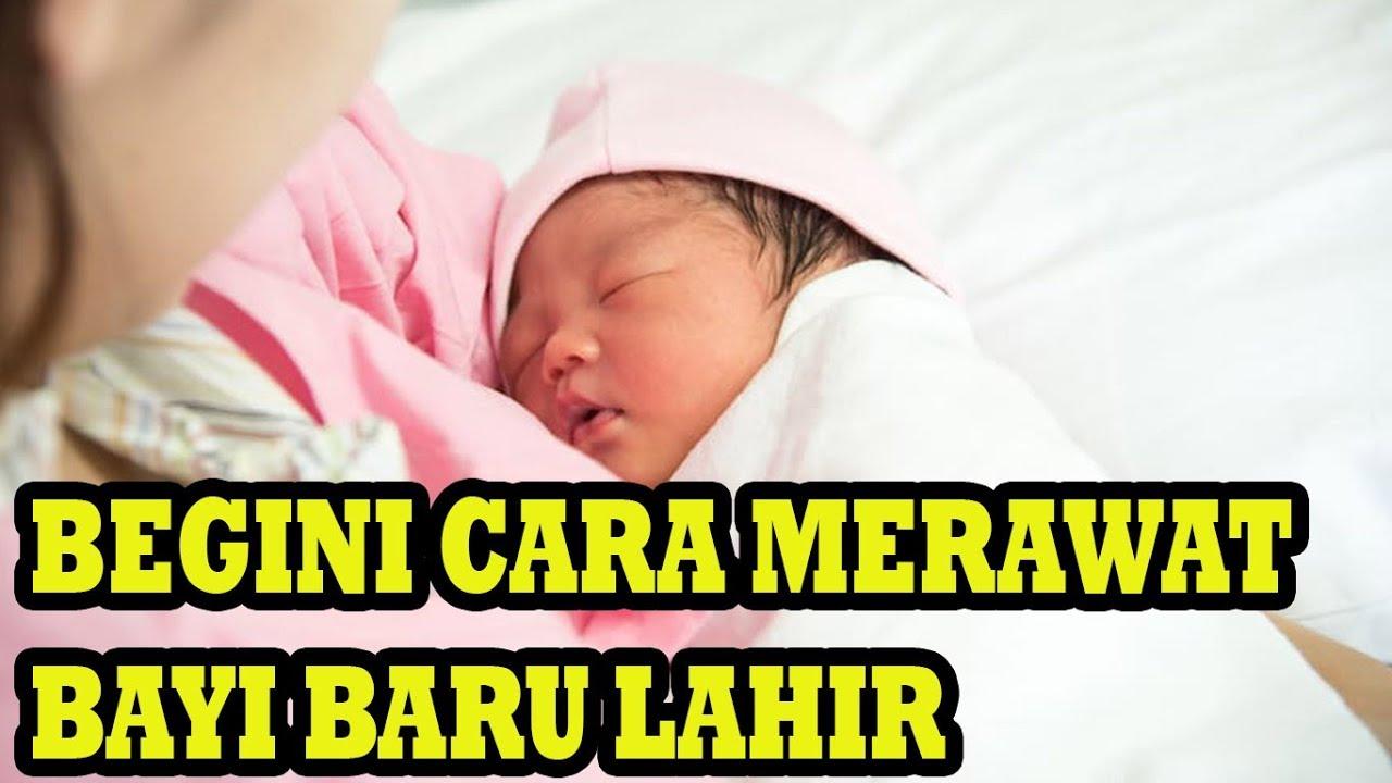 Cara Merawat Bayi Baru Lahir Youtube