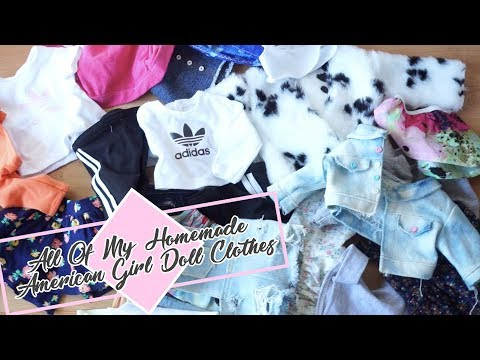 All Of My Homemade American Girl Doll Clothes! - 2017