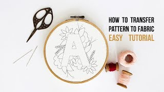 Easy Embroidery Pattern Transfer Techniques