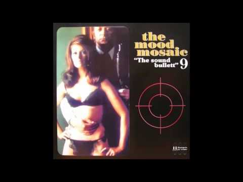 The Mood Mosaic vol. 9 - The Sound Bullet (full compilation album)